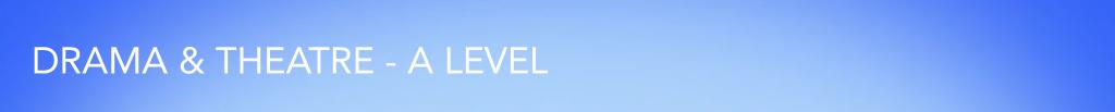 DRAMA & THEATRE - A LEVEL VIDEO