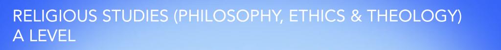 RELIGIOUS STUDIES (PHILOSOPHY, ETHICS & THEOLOGY) - A LEVEL VIDEO